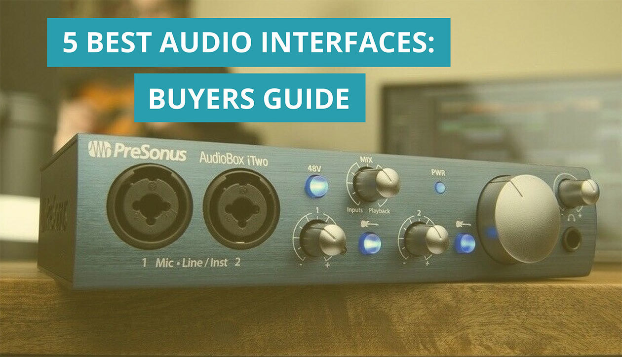 5 Best Audio Interfaces For Home Studio Recording Buyers Guide And Review