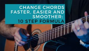 How To Change Chords Faster, Easier and Smoother Better Chord Change Tips Methods Exercises