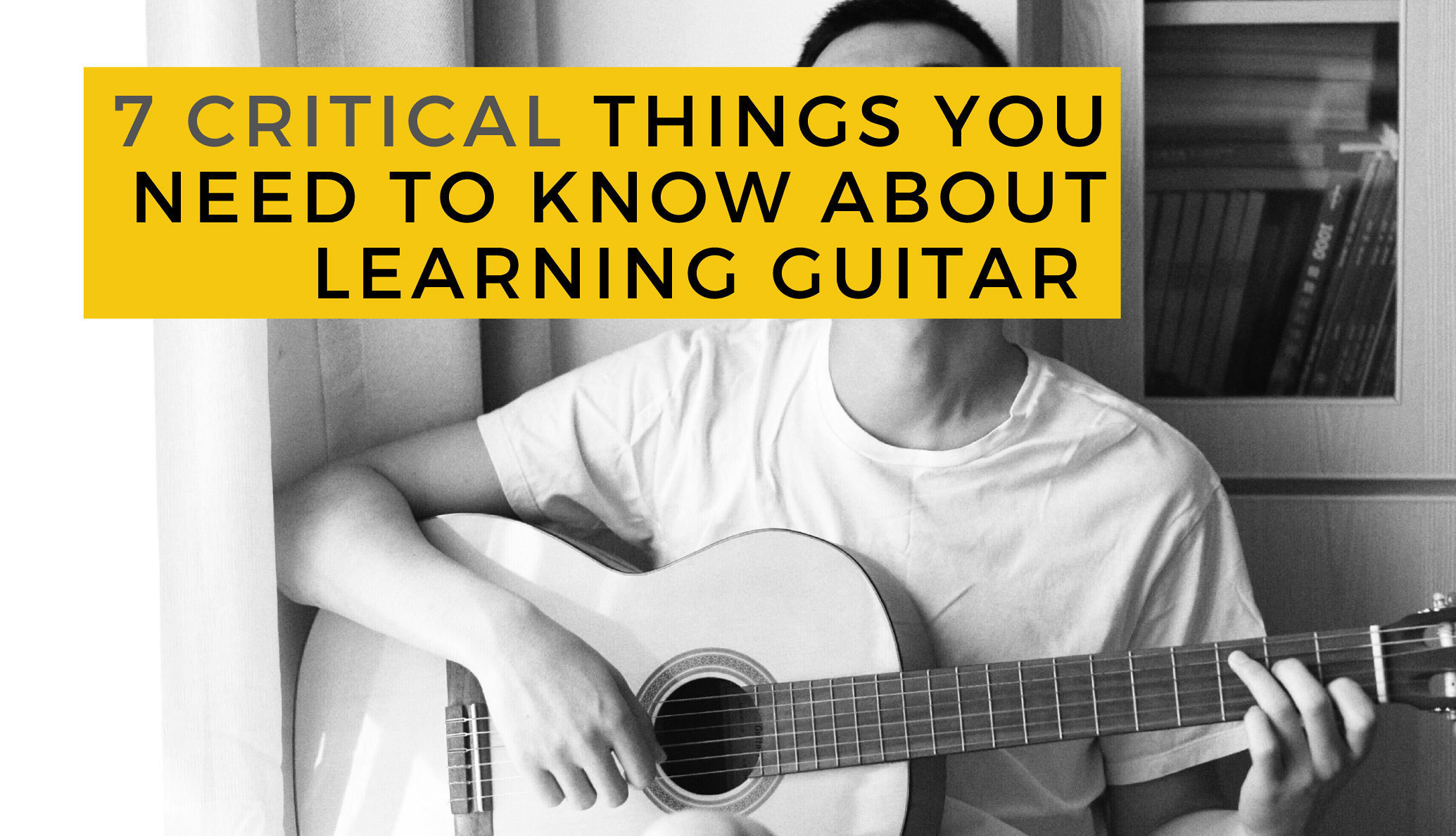 How-To-Learn-Guitar-7-Critical-Tips-For-Beginners