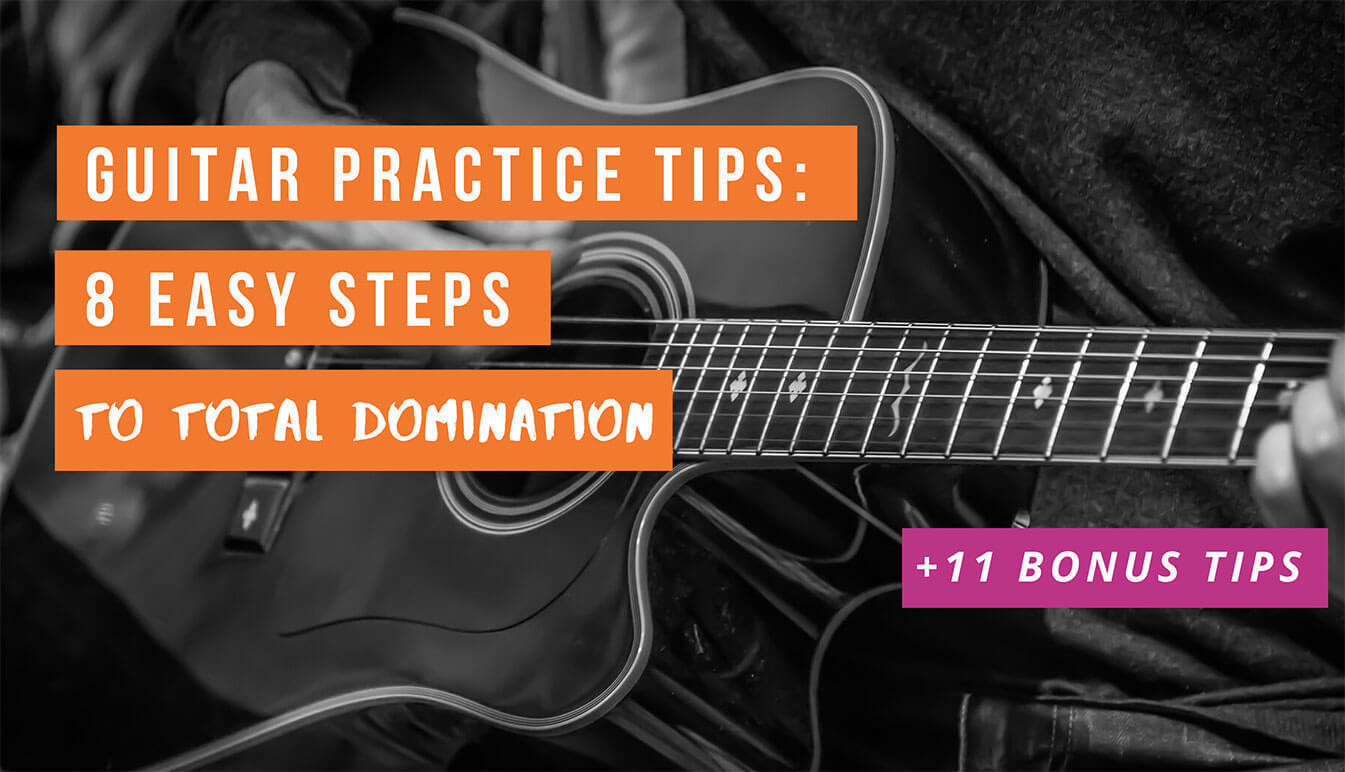 Guitar Practice Tips For beginners Practice Methods