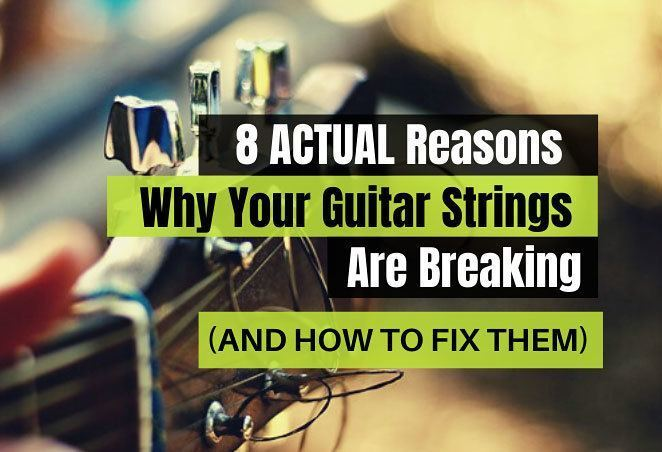 Reason-Why-Your-Guitar-Strings-Are-Breaking Often Snapping