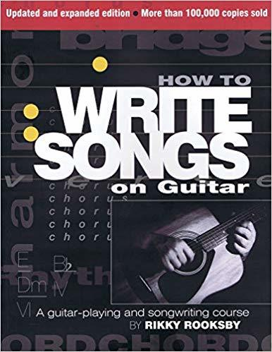 1 Best guitar books for guitar players learning theory How to Write Songs on Guitar- A Guitar-playing and Songwriting Course