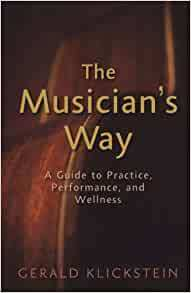 1 Best guitar books for guitar players learning theory The Musician's Way: A Guide to Practice, Performance, and Wellness