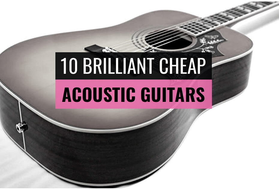 Best cheap acoustic guitars for beginners under