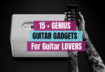 guitar player gift ideas guitar lover gadgets best guitar accessories