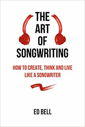 The Art of Songwriting: How to Create, Think and Live Like a Songwriter Best Song writing book for musicians how to think like a song writer