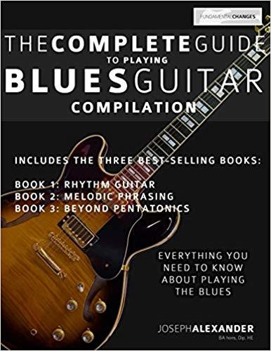 The Complete Guide to Playing Blues Guitar Blues Guitar Lesson Best Book For Beginners and Intermediate