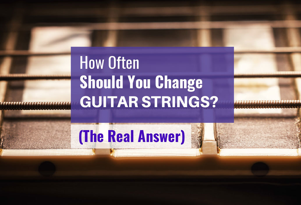 How often should you change your guitar strings acoustic electric