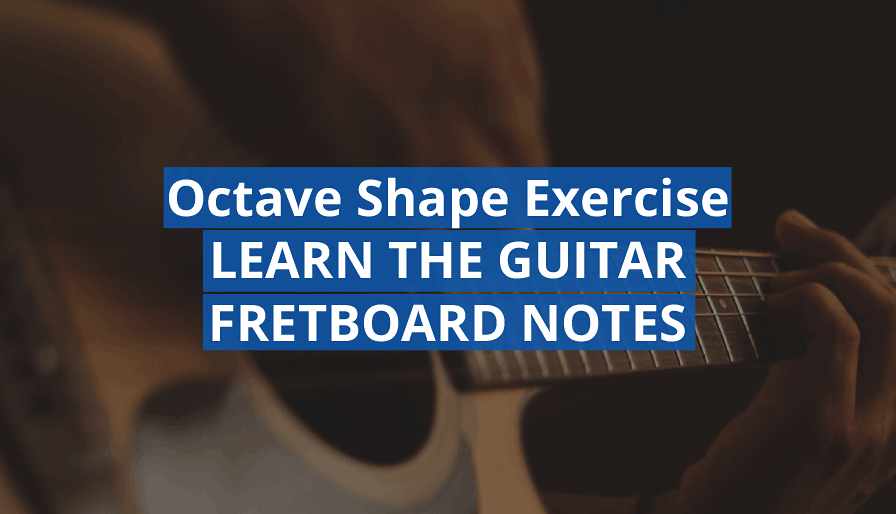 how to learn the guitar fretboard neck notes with octave shapes