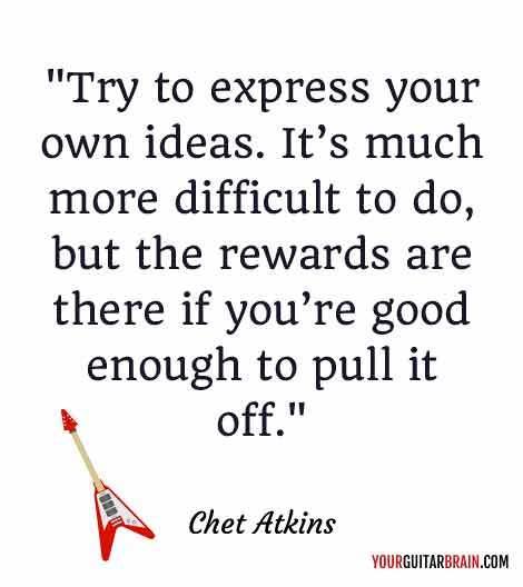 Chet Atkins musician quote motivating inspiring