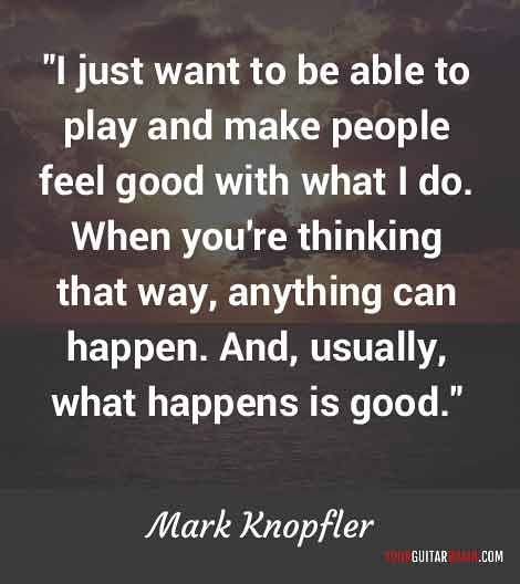 Mark Knopfler Motivational Quotes That Will Inspire You to Succeed inspiration pinterest quotes