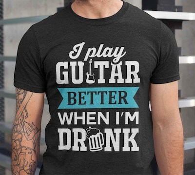 guitar t shirt funny gift for guitarists clothing dad him her birthday christmas ideas unique better when drunk adult sarcastic
