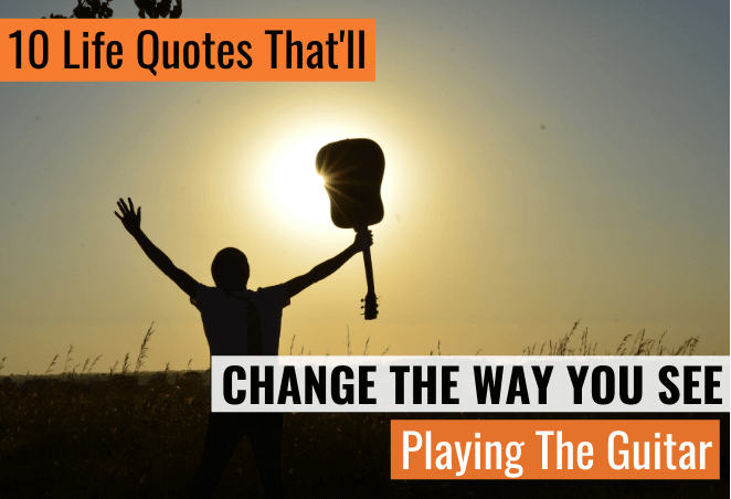 Playing guitar quotes inspiring motivating beginner acoustic electric